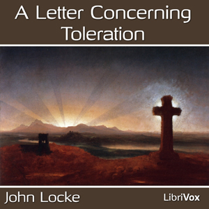 Letter Concerning Toleration, A by Locke, John