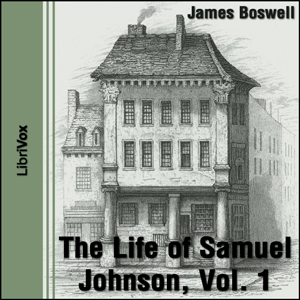 Life of Samuel Johnson Vol. I, The by Boswell, James