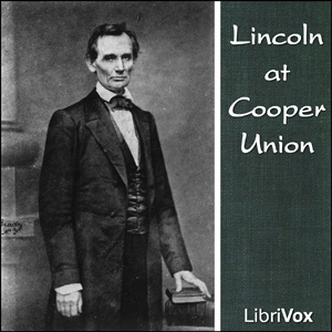 Lincoln at Cooper Union by Lincoln, Abraham