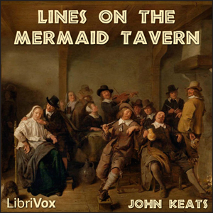 Lines on The Mermaid Tavern by Keats, John