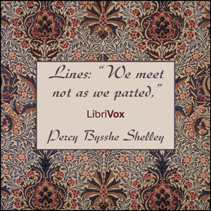 Lines: We Meet Not As We Parted : Chapte... by Shelley, Percy Bysshe