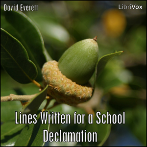 Lines Written for a School Declamation by Everett, David