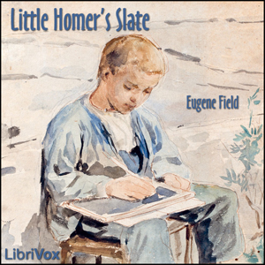 Little Homer's Slate by Field, Eugene