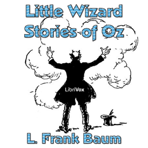Little Wizard Stories of Oz by Baum, L. Frank