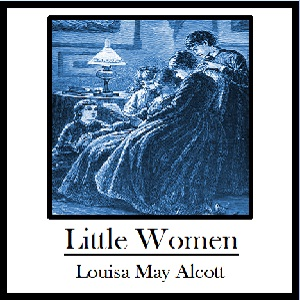 Little Women : Chapter 05 - Little Women Volume Chapter 05 - Little Women by Alcott, Louisa May
