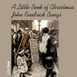 Little Book of Christmas, A by Bangs, John Kendrick