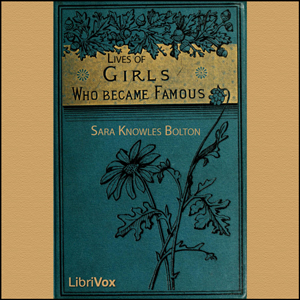 Lives of Girls Who Became Famous by Bolton, Sarah Knowles