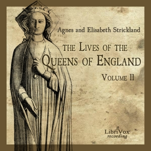 Lives of the Queens of England Volume 2,... by Strickland, Agnes