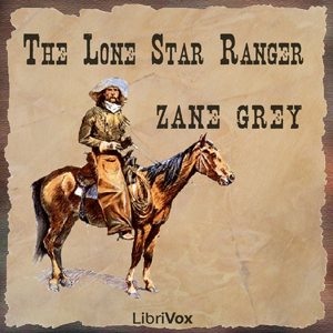 Lone Star Ranger, The by Grey, Zane