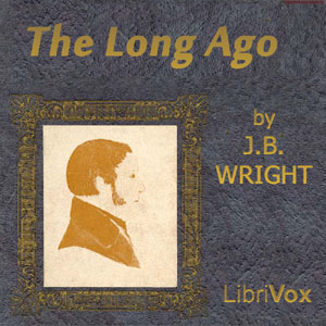 Long Ago, The by Wright, Jacob William