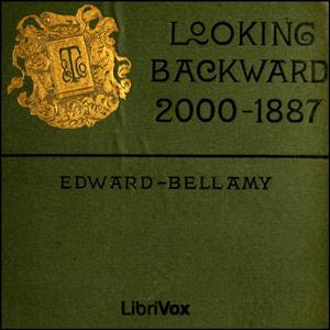Looking Backward: 2000-1887 by Bellamy, Edward