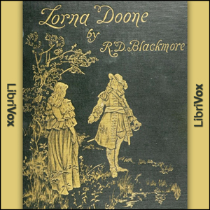 Lorna Doone, a Romance of Exmoor by Blackmore, Richard Doddridge