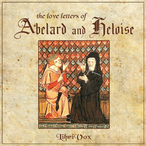 Love Letters of Abelard and Heloise, The by Abelard, Pierre