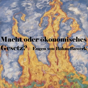Macht oder ökonomisches Gesetz? by Böhm-Bawerk, Eugen von