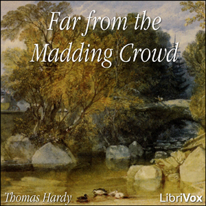 Far from the Madding Crowd by Hardy, Thomas