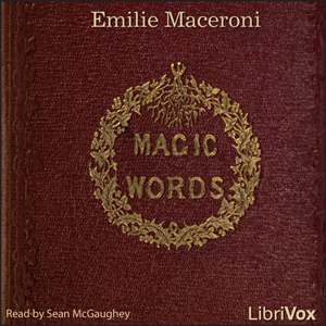 Magic Words: A Tale for Christmas Time by Maceroni, Emilie