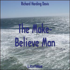Make-Believe Man, The by Davis, Richard Harding