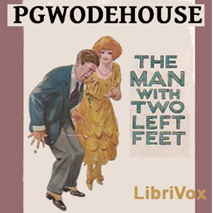 Man with Two Left Feet, and Other Storie... by Wodehouse, P. G.