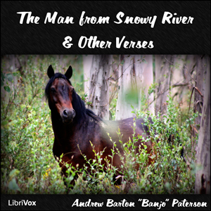 Man from Snowy River and Other Verses, T... by Paterson, Andrew Barton Banjo