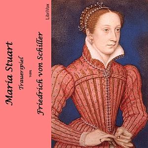 Maria Stuart - Trauerspiel by Schiller, Friedrich