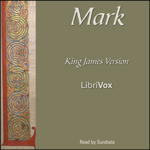 Bible (KJV) NT 02: Mark by King James Version