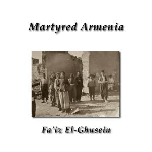 Martyred Armenia by El-Ghusein, Fa'iz