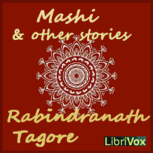 Mashi and Other Stories by Tagore, Rabindranath