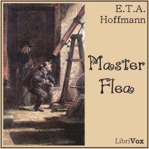 Master Flea by Hoffmann, E.T.A.