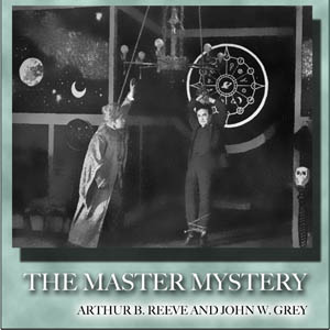 Master Mystery, The by Reeve, Arthur B.