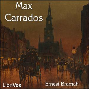 Max Carrados by Bramah, Ernest