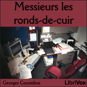 Messieurs les ronds-de-cuir by Courteline, Georges