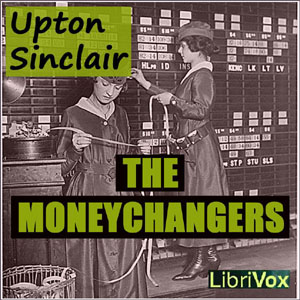 Moneychangers, The by Sinclair, Upton