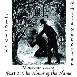 Monsieur Lecoq Part 2: The Honor of the ... by Gaboriau, Émile
