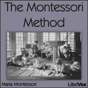 Montessori Method, The by Montessori, Maria