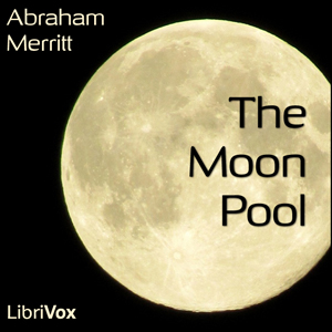 Moon Pool, The by Merritt, Abraham