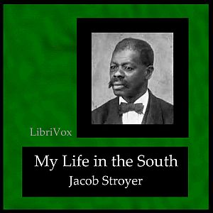 My Life in the South by Stroyer, Jacob
