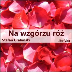 Na wzgórzu róż by Grabiński, Stefan
