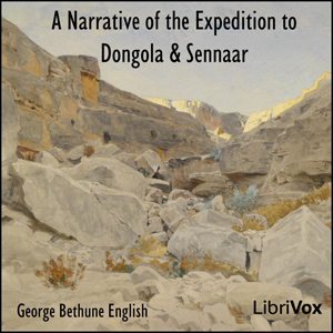 Narrative of the Expedition to Dongola a... by English, George Bethune