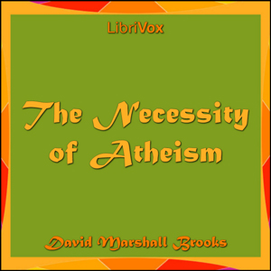 Necessity of Atheism, The by Brooks, David Marshall