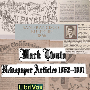Newspaper Articles by Mark Twain by Twain, Mark