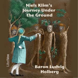 Niels Klim's Journey under the Ground by Holberg, Ludvig Baron