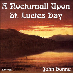 Nocturnall Upon St. Lucies Day, A by Donne, John