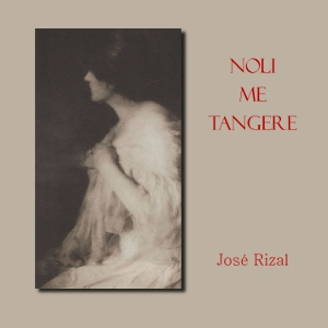 Noli Me Tangere (The Social Cancer) by Rizal, José