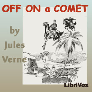 Off on a Comet : Chapter 43 - Book 2, Ch... Volume Chapter 43 - Book 2, Chapter 19 by Verne, Jules