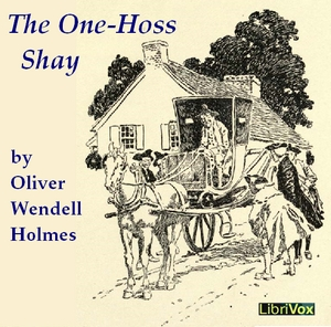 One-Hoss Shay, The by Holmes, Oliver Wendell