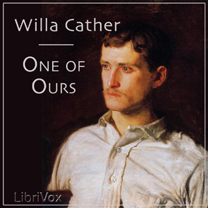 One of Ours by Cather, Willa Sibert
