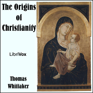 Origins of Christianity, The by Whittaker, Thomas