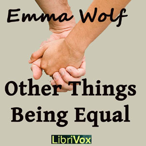 Other Things Being Equal by Wolf, Emma