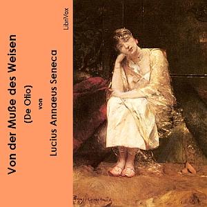 Von der Muße des Weisen (De Otio) by Seneca, Lucius Annaeus
