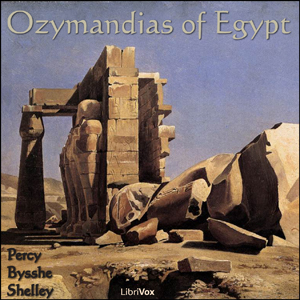 Ozymandias of Egypt by Shelley, Percy Bysshe